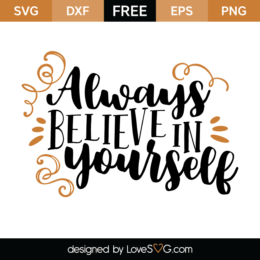 Always Believe In Yourself Lovesvgcom