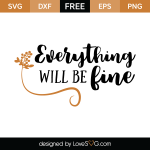 Free SVG Cut File - Everything will be fine