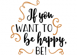 Free SVG Cut File - If you want to be happy be