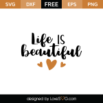 Free SVG Cut File - Life is beautiful