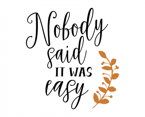 Free SVG Cut File - Nobody said it was easy