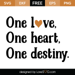 Free SVG Cut File - One love One heart One destiny