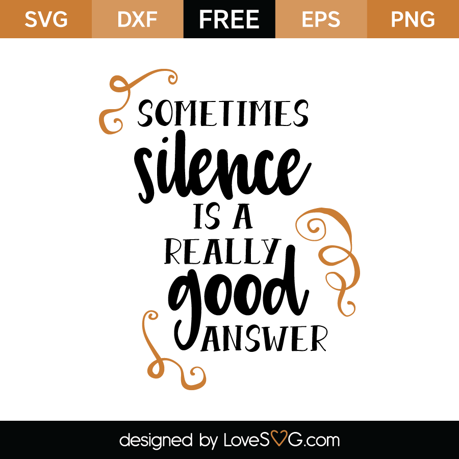 Free SVG Cut File - Sometimes silence is a really good answer