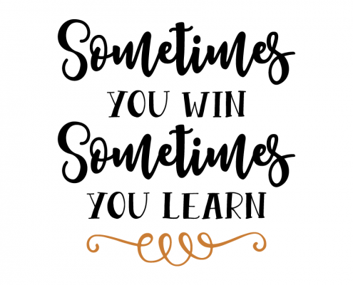 Free SVG Cut File - Sometimes you win Sometimes you learn