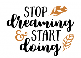 Free SVG Cut File - Stop dreaming start doing