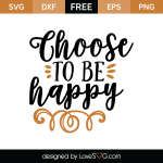 Free SVG cut file - Choose to be happy