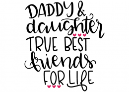 Free SVG cut file - Daddy & Daughter True friends for life