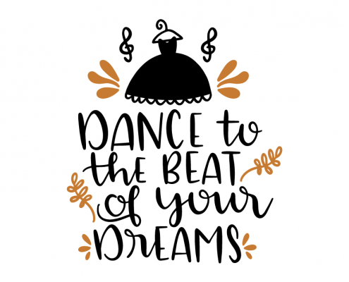 Free SVG cut file - Dance to the beat of your dreams
