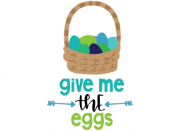 Free SVG cut file - Give me the eggs