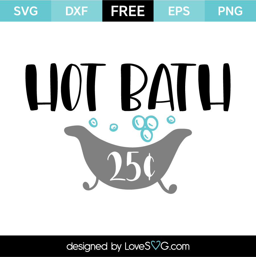 Hot bath for Bathroom quotes svg