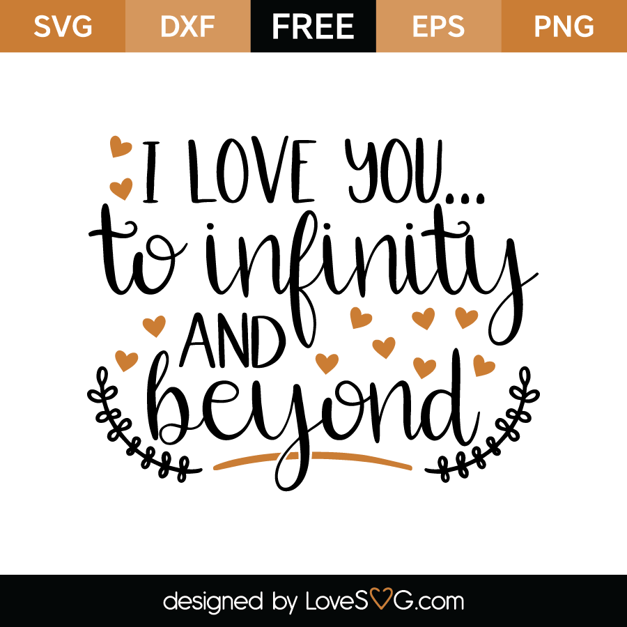 Free SVG cut file - I love you to infinity and beyond