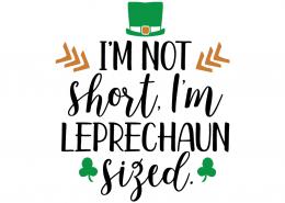Free SVG cut file - I'm not short, I'm Leprechaun sized