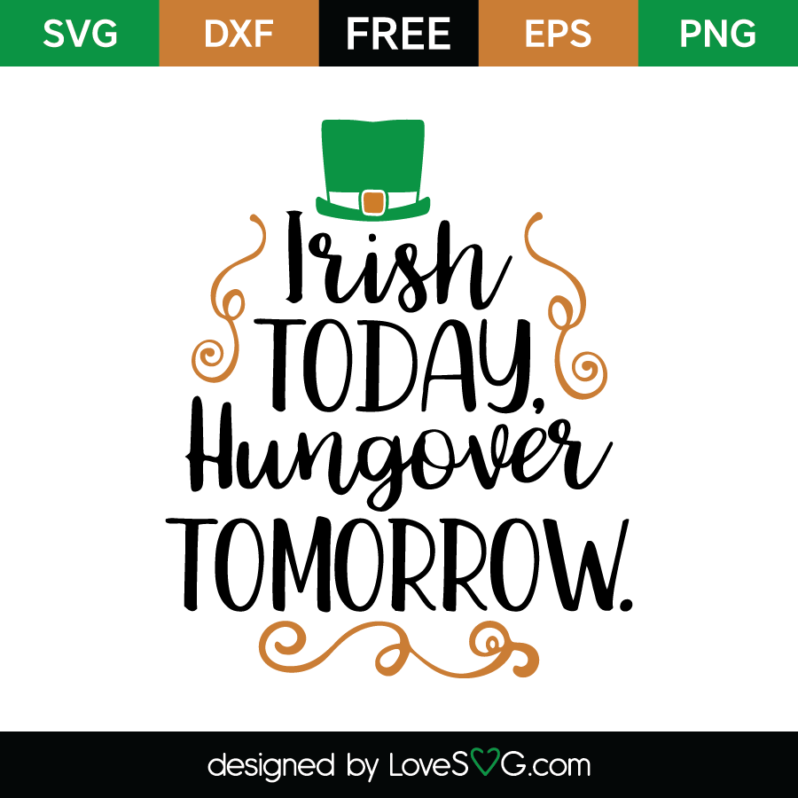 Free SVG cut file - Irish today. Hungover tomorrow