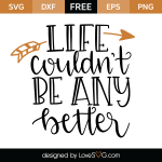 Free SVG cut file - Life couldn't be any better