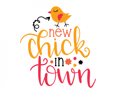 Free SVG cut file - New Chick in town