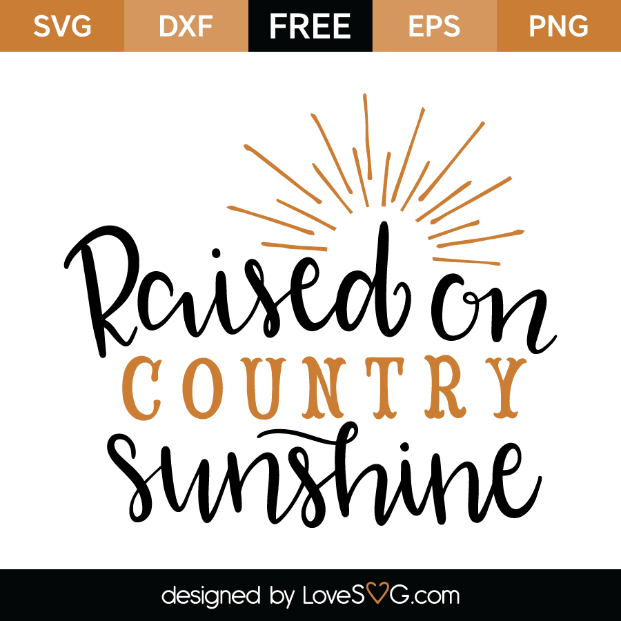 Free SVG cut file - Raised on Country sunshine