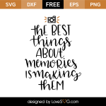 Free SVG cut file - The best things about memories