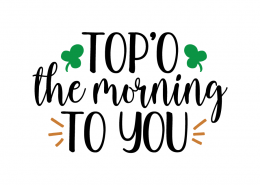 Free SVG cut file - Top'o the morning to you
