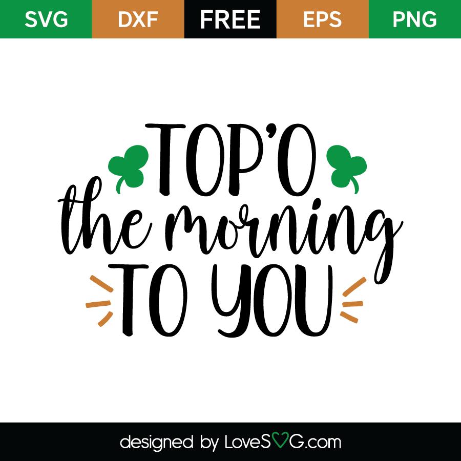 Topo The Morning To You Lovesvgcom