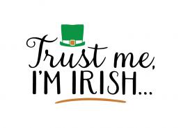 Free SVG cut file - Trust me, I'm Irish...