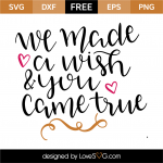 Free SVG cut file - We made a wish & you came true