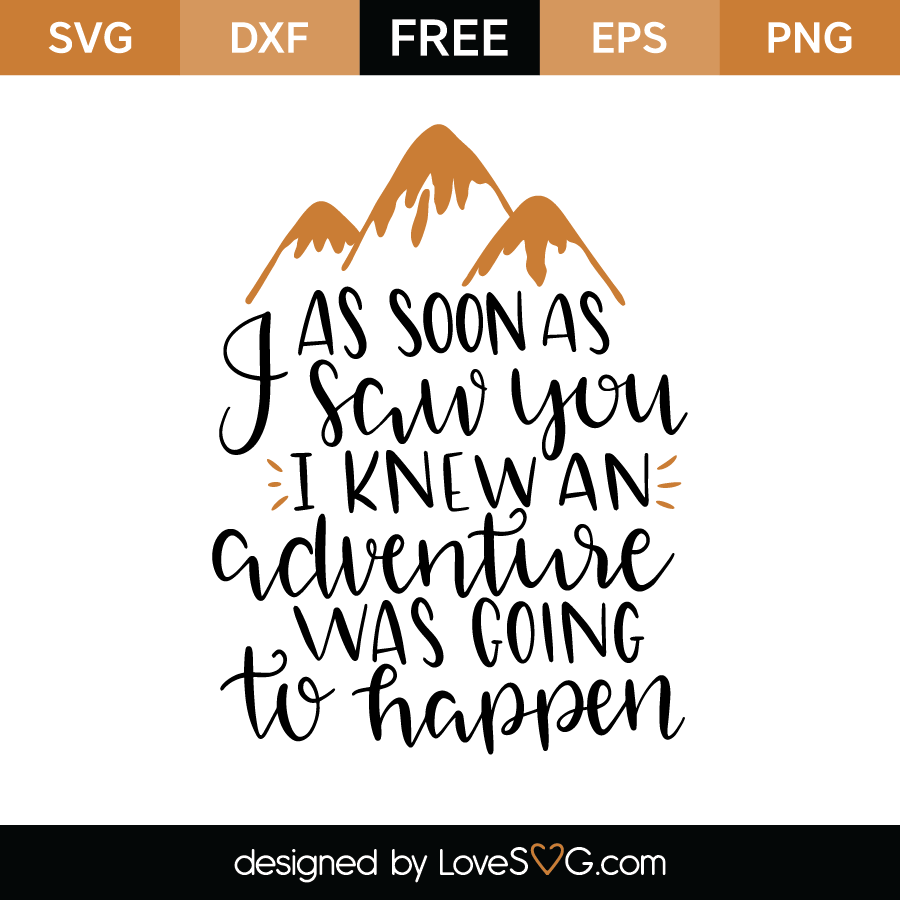 Free SVG cut files - As soon as I saw you