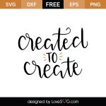 Free SVG cut files - Created to Create