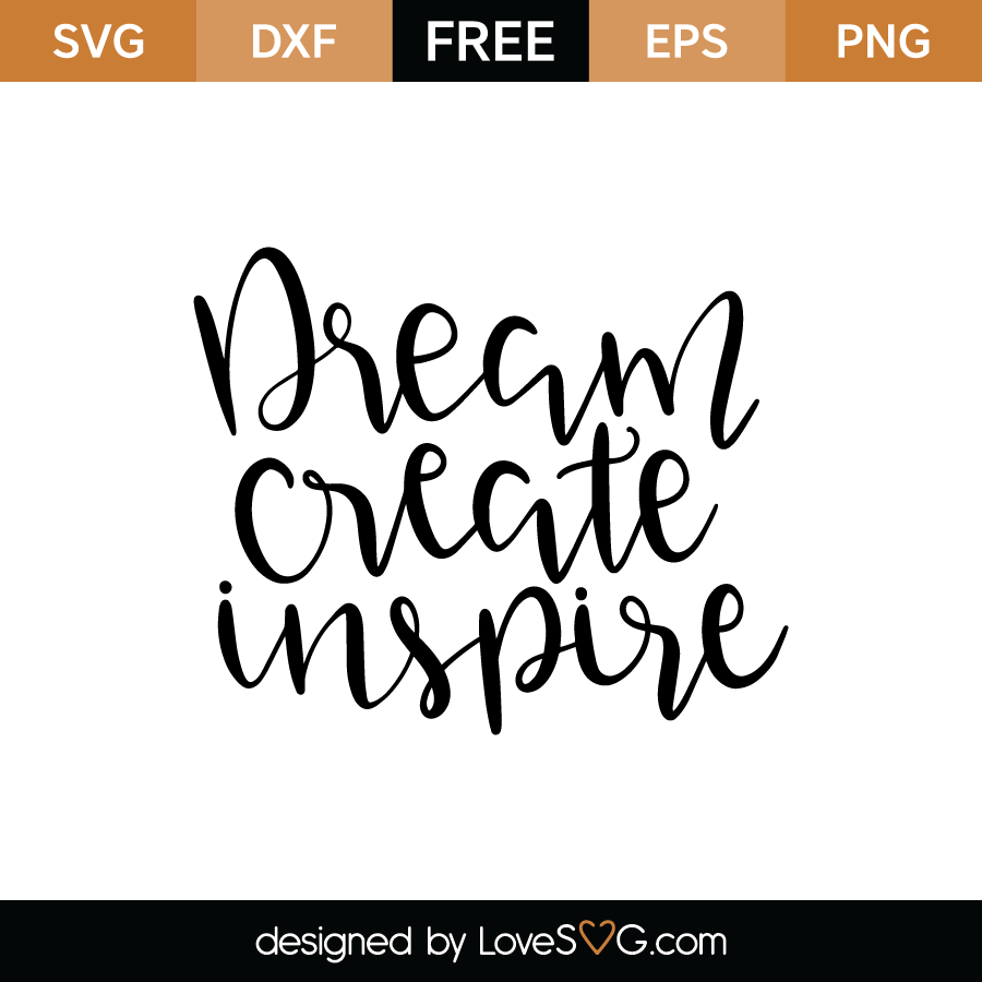 Dream Create Inspire | Lovesvg.com