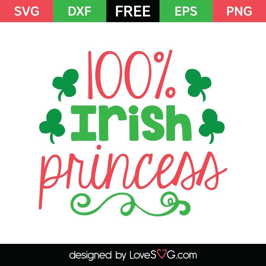 Free SVG cute file - 100% Irish Princess