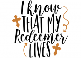 Free SVG cute file - I know that my Redeemer lives