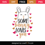 Free SVG cute file - Some bunny loves you