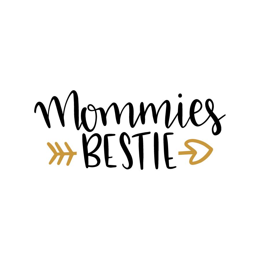 Mommies Bestie