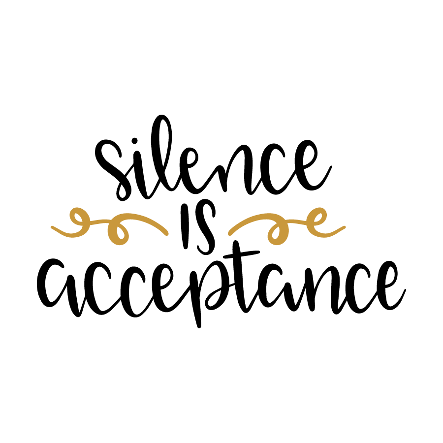 Silence is acceptance