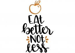 Free SVG file - Eat better not less