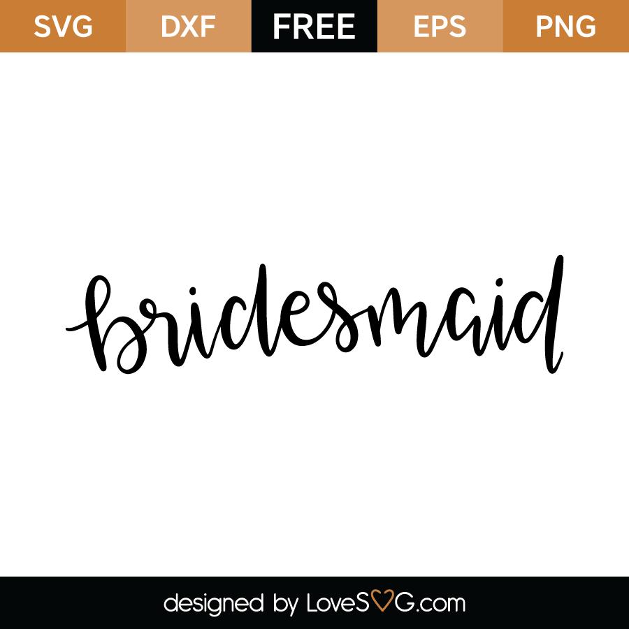 Free SVG cut file - Bridesmaid
