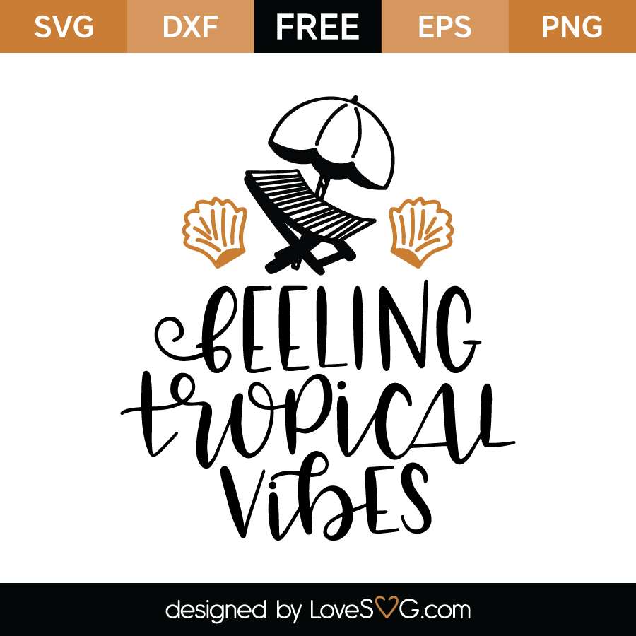 Felling Tropical Vibes Lovesvg Com