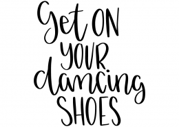 Free SVG cut file - Get on your dancing shoes