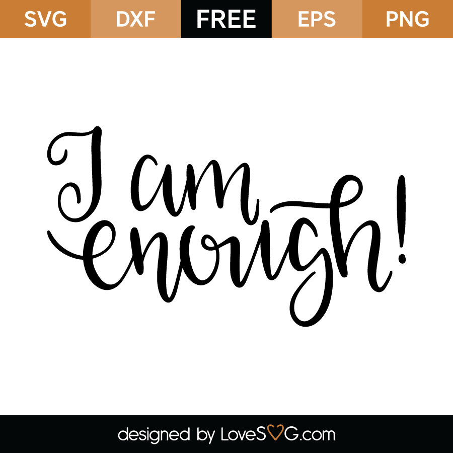 Free SVG cut file - I am enough