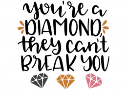 Free SVG cut file - You're a Diamond they can't break you