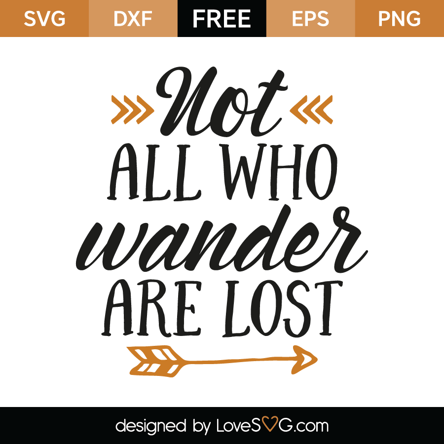 Not All Who Wander Are Lost Lovesvg Com