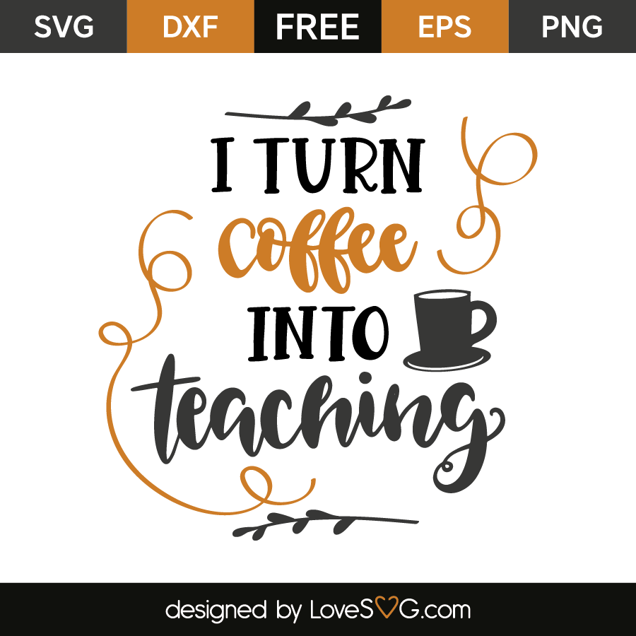 I turn coffee into teaching for Bathroom quotes svg