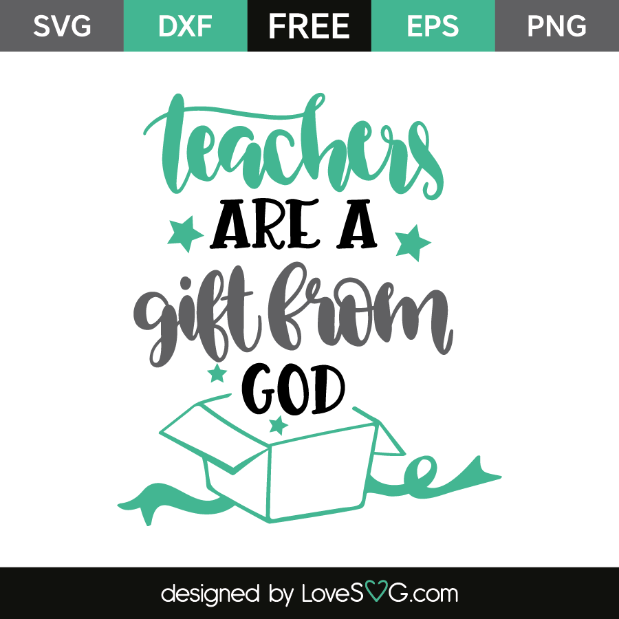 Teachers are a gift from god lovesvg teachers are a gift from god negle Gallery