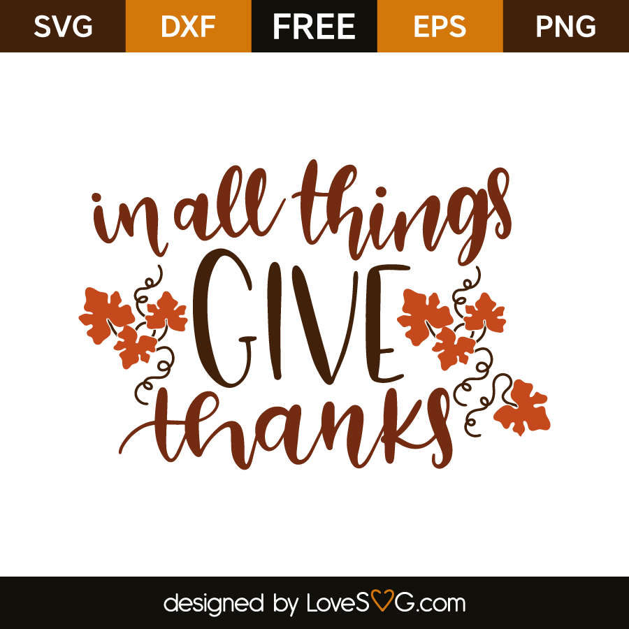 In All Things Give Thanks Lovesvg Com
