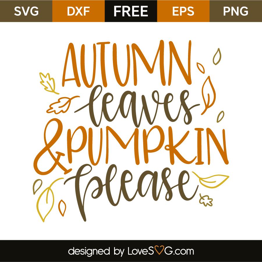 Autumn leaves & Pumpkin please | Lovesvg.com