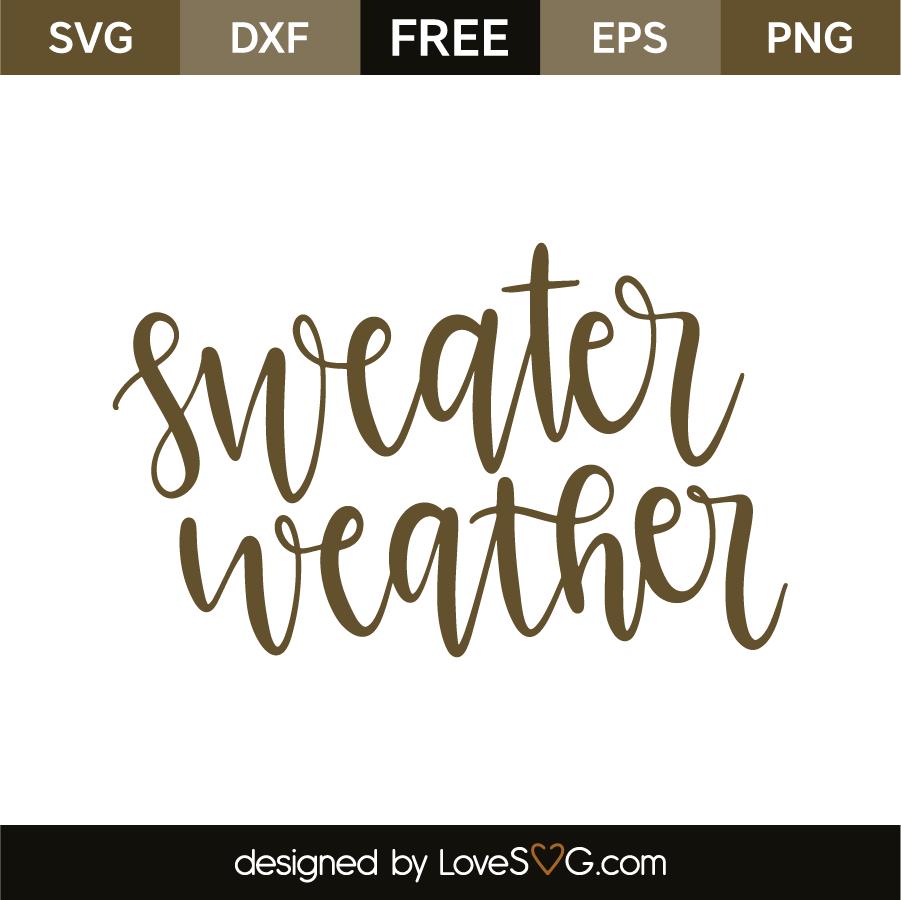 Sweater Weather Lovesvg Com