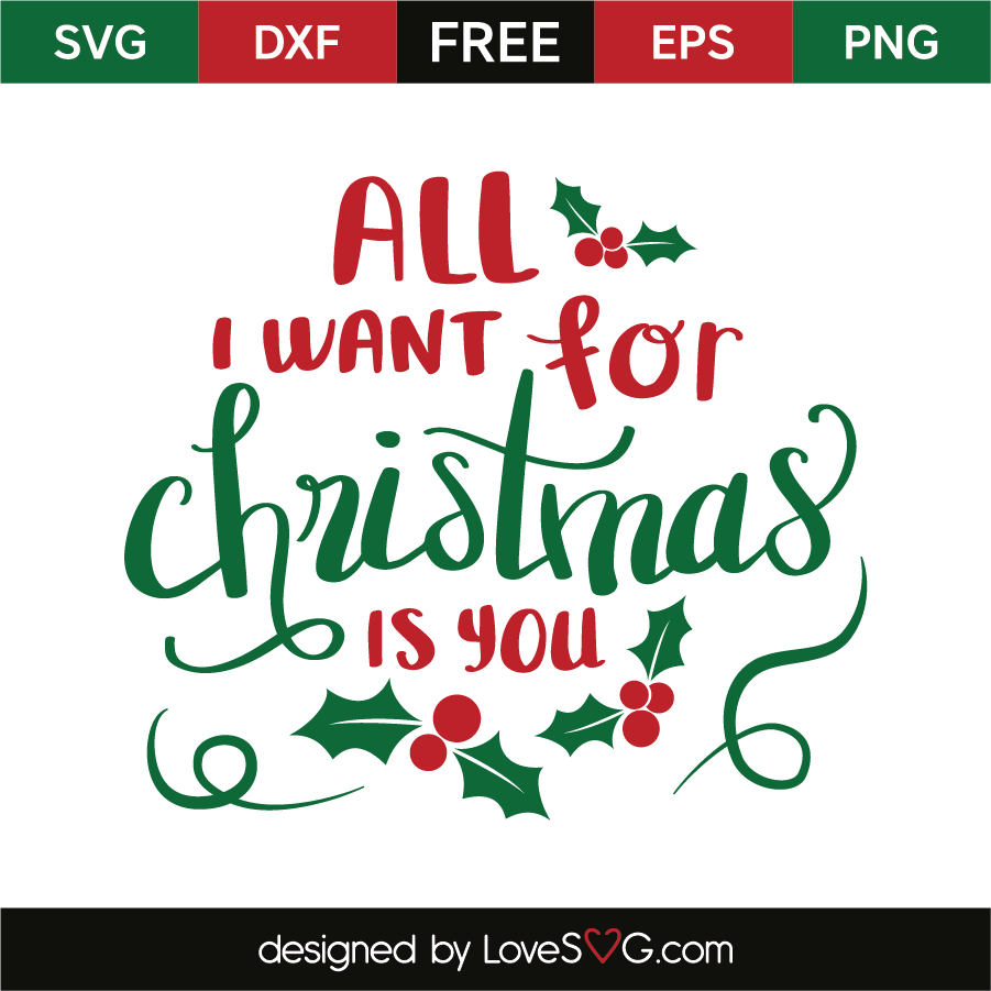 All I want for christmas is you | Lovesvg.com