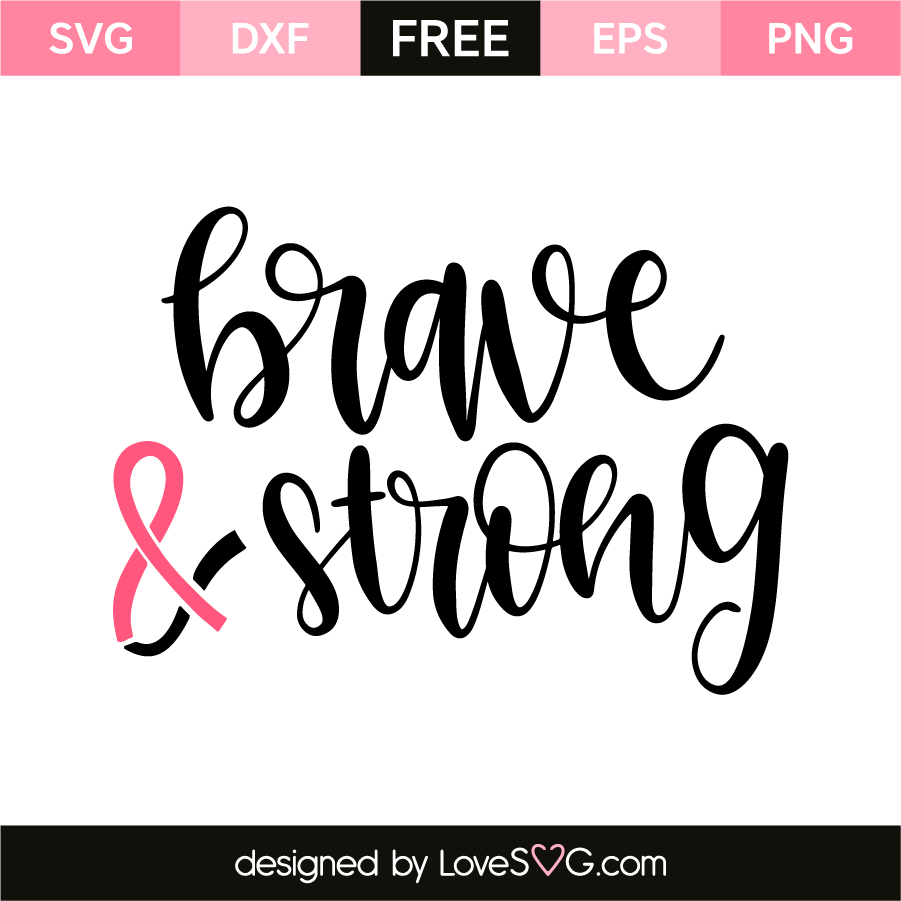 Brave and strong | Lovesvg.com
