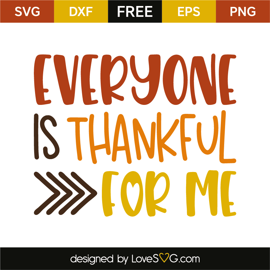 Download Everyone is thankful for me | Lovesvg.com