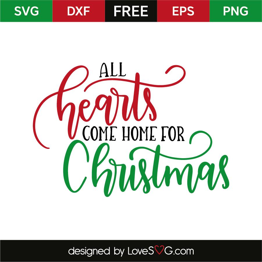 Come Home For Christmas.All Hearts Come Home For Christmas Lovesvg Com