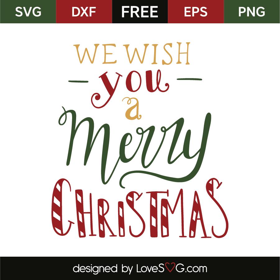We wish you a Merry Christmas – Lovesvg.com